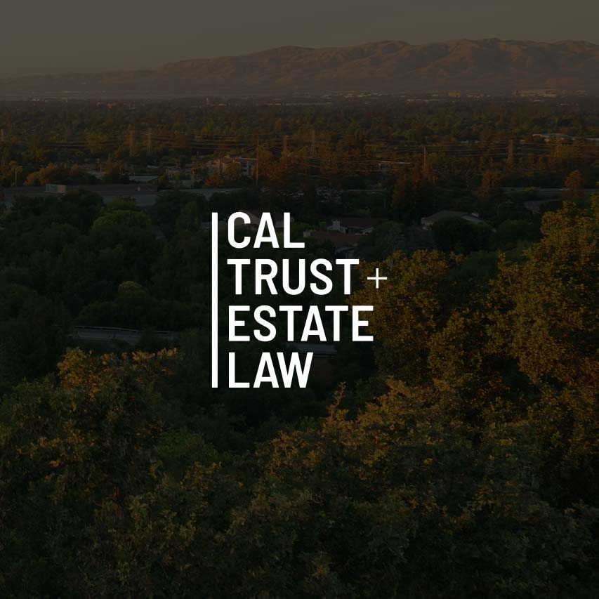 Cal Trust + Estate Law